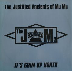 The Justified Ancients Of Mu Mu - It's Grim Up North