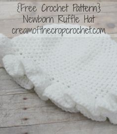 Precious Newborn Ruffle Hat for your bundle of joy. { #free #crochet pattern} by #CreamOfTheCropCrochet