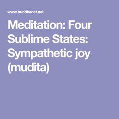 Meditation: Four Sublime States: Sympathetic joy (mudita)