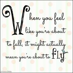 Fly quote via www.Facebook.com/FionaChilds