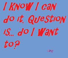 I know I can...
