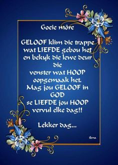 Good Morning Wishes, Good Morning Quotes, Evening Greetings, Goeie Nag, Goeie More, Afrikaans Quotes, Cute Quotes, Christian Quotes, Birthday Wishes