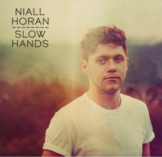 slow hands // Niall Horan
