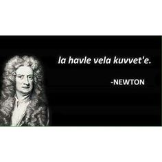 Newton bile anlamış, siz daha neyin kafasındasınız ateizler :)