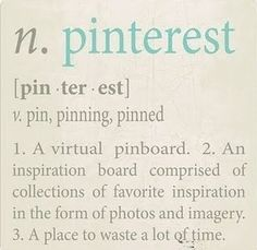 #3. Lol. I ❤ Pinterest but don't pin as much as I used to as I don't have time to waste
