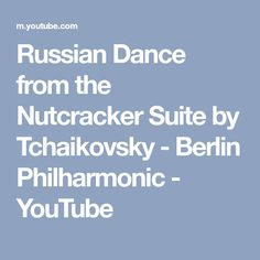 Russian Dance from the Nutcracker Suite by Tchaikovsky - Berlin Philharmonic - YouTube
