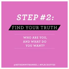 Once you break the chain, it's time to Find Your Truth. Who are you, and what do you want?   Bethenny Frankel - #PlaceOfYes