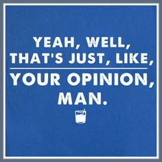 Your Opinion The Big Lebowski T SHIRT Bowling Dude Abides Achiever Funny Movie Quote TEE on Etsy, $12.00