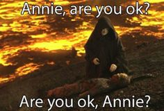 Annie, are you ok? Are you ok, Annie?  You've been hit by- you've been struck by a smooth criminal.