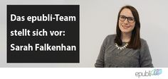 Das epubli- Team stellt sich vor: Sarah Falkenhan http://www.epubli.de/blog/sarah-falkenhan