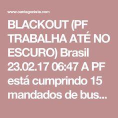 """BLACKOUT (PF TRABALHA ATÉ NO ESCURO)    Brasil 23.02.17 06:47  A PF está cumprindo 15 mandados de busca e apreensão e 2 de prisão preventiva no Rio de Janeiro.    """"A operação Blackout tem como alvo a atuação de operadores financeiros identificados como facilitadores na movimentação de recursos indevidos pagos a integrantes das diretorias da Petrobras.    O nome Blackout é uma referência ao sobrenome de dois operadores"""".    O prédio da PF sofreu um incêndio, mas o pessoal trabalha até no…"""