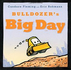 Bulldozer's Big Day by Candace Fleming http://www.amazon.com/dp/1481400975/ref=cm_sw_r_pi_dp_i8uSwb171YT87