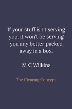 The Clearing Concept - Professional Decluttering and Organising Services Jokes Quotes, True Quotes, Funny Quotes, Positive Thoughts, Positive Quotes, Decluttering Services, Outing Quotes, New Thought, English Quotes