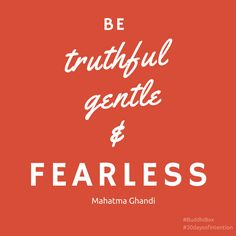 Be truthful but gentle. Live without fear. #BuddhiBox