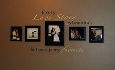 "Master Bedroom - pictures and quote on wall - ""every love story is beautiful, but ours is my favorite"" Do It Yourself Design, Personalized Ornaments, Personalized Candy, Bedroom Wall, Master Bedroom, Bedroom Ideas Master For Couples, Couple Bedroom, Bedroom Sets, Diy Bedroom"