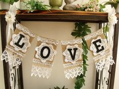 Wedding or anniversary Love Burlap Banner Vintage Lace Rustic Chic Bunting Shabby Rosettes Bodas Shabby Chic, Vintage Shabby Chic, Shabby Chic Homes, Shabby Chic Decor, Vintage Lace, Shabby Chic Garland, Wedding Vintage, Party Decoration, Valentine Decorations