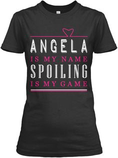 Angela Name, Angela Game!!! Black Women's T-Shirt Front