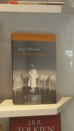 """La última hermana"" de Jorge Edwards. Acantilado."