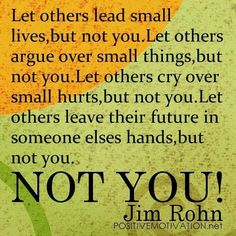 NOT You by Jim Rohn #business #motivation
