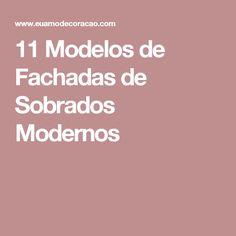 11 Modelos de Fachadas de Sobrados Modernos