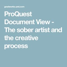 ProQuest Document View - The sober artist and the creative process
