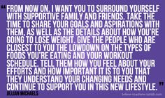 Jillian Michaels - This is so important! I am thankful for my family that support me but only a few friends do. It's sad that not all understand or support but that won't make me quit. I've built my own support system.