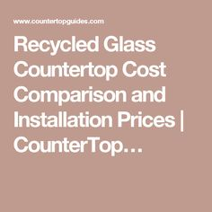 Recycled Glass Countertop Cost Comparison and Installation Prices | CounterTop…