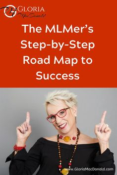 """Recently a client asked... """"If you were starting all over again from zero now, Gloria, what would you do?"""" Ooooooo... good question! I thought for a second and knew exactly what I'd do. So today I'm going to give you... Your Personal Road Map to Success This is the exact guidance and advice I would want someone to give me if I were starting off today on building a business."""