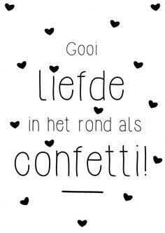 Kaartje met quote Gooi liefde in het rond als confetti!