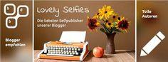 Lesemappe: ☆Lovely Selfies - Die liebsten Selfpublisher☆  Ich möchte zuerst einmal von der tollen Aktion die Blogg dein Buch gestartet hat erzählen.  Dieses Jahr möchte Blogg dein Buch mit einer ganz besonderen Aktion überraschen und nun auch Selfpublishern eine Chance geben um ihr Können unter Beweis zu stellen.