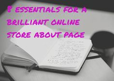 8 Essentials for a Brilliant About Page for Your Online Store