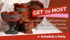 Get the most when you host.  Earn free gifts when you host a qualifying Scentsy Wickless party this month.