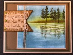 Karla's Pending Adventure of a Lifetime by rdm - Cards and Paper Crafts at Splitcoaststampers Card Making Inspiration, Making Ideas, Cool Cards, Diy Cards, Birthday Cards For Men, Male Birthday, Kayak, Fathers Day Cards, Watercolor Cards