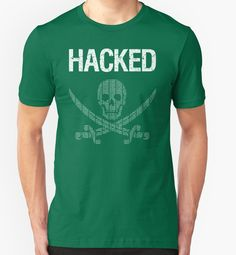 7ba2b708 HACKED Pirate Flag - White/Green Design for Computer Hackers | Slim Fit T- Shirt