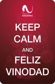 Keep Calm and... ¡Feliz #Vinodad!