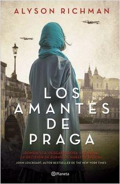 Los amantes de Praga, de Alyson Richman. Una novela de amor en tiempos de guerra