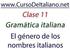 Curso de italiano gratis Clase 11 – Gramática italiana: El género de los...