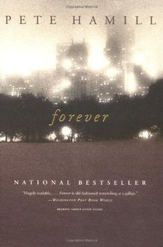 Forever: A Novel by Pete Hamill http://www.amazon.com/dp/0316735698/ref=cm_sw_r_pi_dp_UCGoub1P91X8X