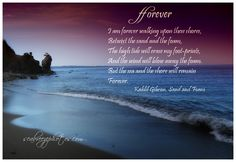 hollie73@http://seabreezephotos.com/images/quotes/photos/gibran_forever_poem.jpg