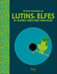 Education Joyeuse*: Petites histoires de lutins, elfes et autres créatures magiques