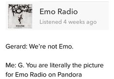 Seriously Gee. Although, if you don't wanna be emo then I won't call you emo.
