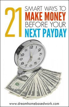 21 Smart Ways To Make Money Before Your Next Payday - http://www.popularaz.com/21-smart-ways-to-make-money-before-your-next-payday/