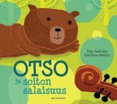 Pirjo Suvilehto (teksti) ja Karoliina Pertamo (kuvat): Otso ja soiton salaisuus lastenkirja kuvakirja leikki-ikäisillr