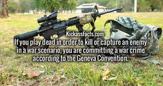If you play dead in order to kill or capture an enemy in a war scenario, you are committing a war crime according to the Geneva Convention.