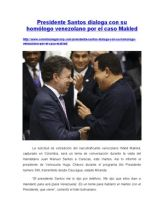 Presidente Santos Dialoga Con Su Homólogo Venezolano Por El Caso Makled