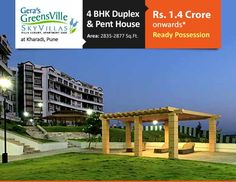 Gera's GreensVille SkyVillas at Kharadi, Pune. | 4 BHK Duplex and Pent House | Area: 2835-2877 Sq.Ft. | Rs. 1.4 Crore onwards | Ready Posses... Get More Info: (+91)9555666555