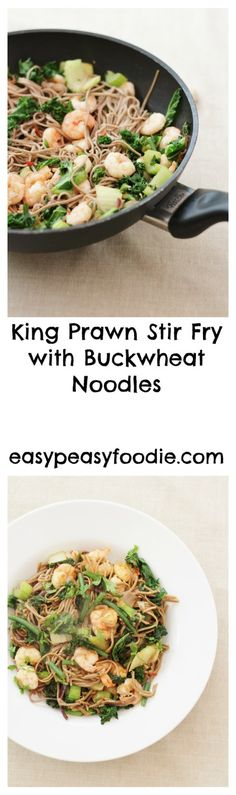 King Prawn Stir Fry with Buckwheat Noodles - Vegan Asian Great Recipes, Healthy Recipes, Healthy Food, Favorite Recipes, Healthy Dinners, Family Recipes, Dinner Recipes, Healthy Eating, Prawn Stir Fry