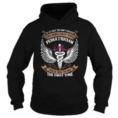 Pediatrician T Shirts, Hoodies. Get it now ==► https://www.sunfrog.com/Names/Pediatrician-123726876-Black-Hoodie.html?57074 $39.99