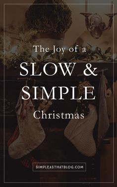 The Joy of a Slow and Simple Christmas