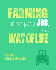 Farming is a way of life.